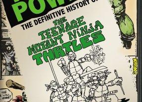 Review: Turtle Power: Definitive History of the Teenage Mutant Ninja Turtles